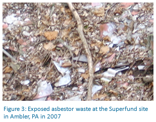 Figure 3: Exposed asbestor waste at the Superfund site in Ambler, PA in 2007