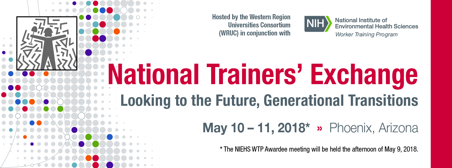 Spring 2018 National Trainers Exchange And WTP Awardee Meeting